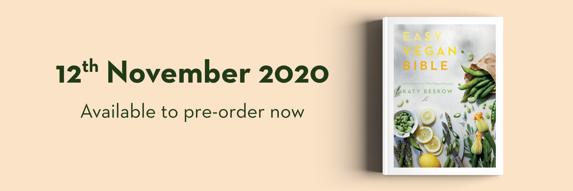 Easy Vegan Bible book by Katy Beskow 12th November 2020. Available to pre-order.